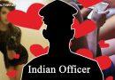 खुलासा : भारतीय अफसरों के पीछे पाक-चीन ने लगाई खूबसूरत लड़कियां, जानिए क्या है दुश्मनों की चाल