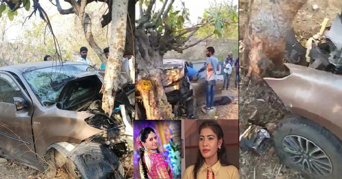 दर्दनाक : शूटिंग खत्म कर घर लौट रही इन दो मशहूर टीवी अभिनेत्रियों की सड़क दुर्घटना में हुई मौत